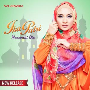 "Jelang Ramadhan, Ika Putri Rilis ""Mencintai Dia"""