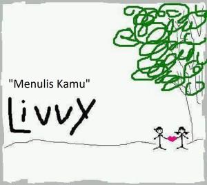 Livvy Band – Menulis Kamu