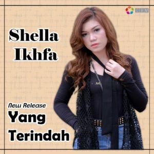 """Shella Ikhfa RIlis """"Yang Terindah"""""""